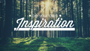 To Inspire Others, You have to start with your own self inside.